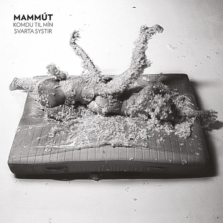 Mammút-Komdu-til-mín-svarta-systir